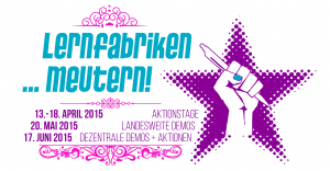 """Die Kampagne """"Lernfabriken ...meutern!"""" Termine im Überblick / (CC) Lernfabriken ... meutern!"""