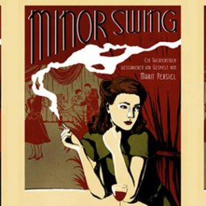 Minor Swing – Liebe zur Freiheit auf die Bühne gebracht